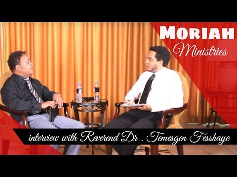 Reverend Dr . Temesgen Fesshaye   interview @ moriah ministries part one