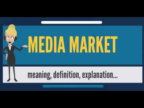What is MEDIA MARKET? What does MEDIA MARKET mean? MEDIA MARKET meaning, definition & explanation
