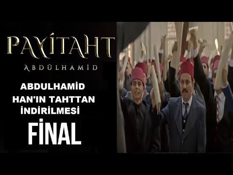 Payitaht Abdülhamid Final- Sultanın Tahttan indirilmesi ve 31 Mart Vakası