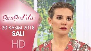 Esra Erol'da 20 Kasım 2018 | Salı