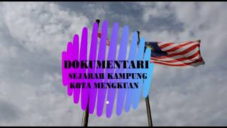 dokumentari sejarah kampung kota mengkuang