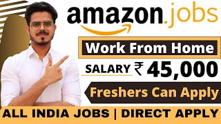 Amazon Work from Home Job Vacancies in India for Freshers. Any Age, Stream can apply   job 2021