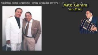 Mito Ganim en Trío -  EL PATIO DE LA MOROCHA  (Mores y Castillo) - Canta: Carlos Rossi