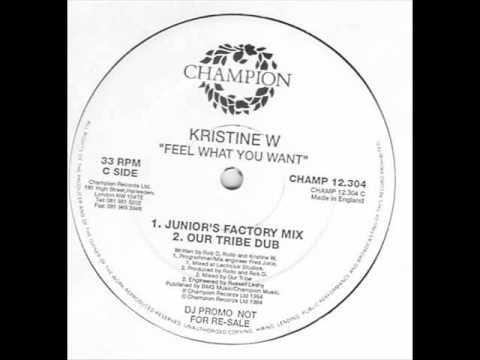 Kristine W - Feel What You Want (Juniors Factory Dub)