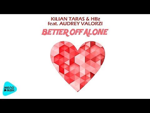 Kilian Taras & HBz feat Audrey Valorzi - Better Of Alone