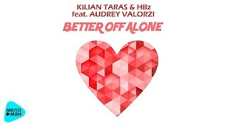 Kilian Taras & HBz feat  Audrey Valorzi -  Better Of Alone (Official Audio 2017)