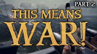 This Means War! Pt2 - Sea Of Thieves - An Epic PVP Battle Between 5 Galleons!