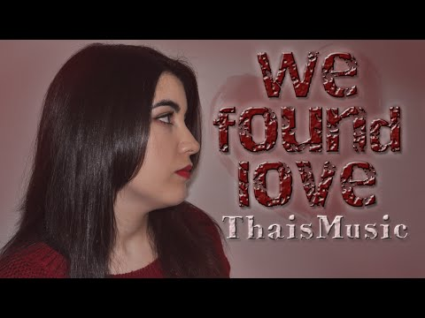 We Found Love - A Cappella Cover - ThaisMusic
