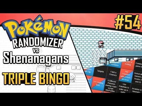 Pokemon Randomizer Triple Bingo vs Shenanagans #54