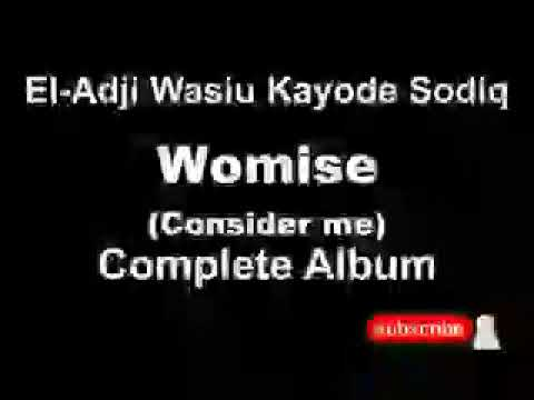 Download Alhaji Wasiu Kayode Sodiq Womise (Consider Me)