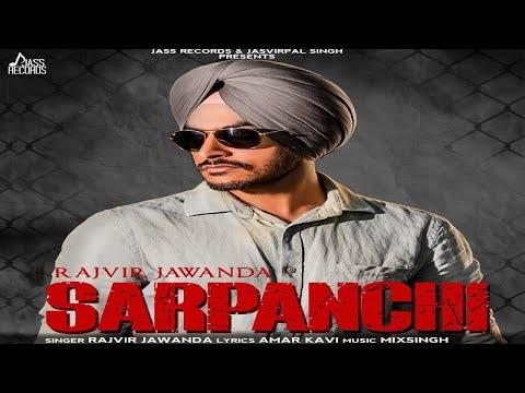 Sarpanchi (Full Song ) - Rajvir Jawanda   New Punjabi Songs 2018   Latest Punjabi Songs 2018