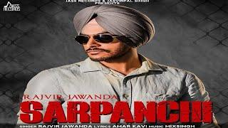 Sarpanchi (Full Song ) - Rajvir Jawanda | New Punjabi Songs 2018 | Latest Punjabi Songs 2018