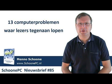 13 Computerproblemen Waar Lezers Tegenaan Lopen (SchoonePC Nieuwsbrief 85)