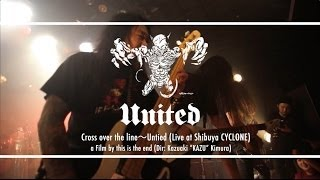 UNITED  / Cross over the line〜Untied (Live at Shibuya CYCLONE)