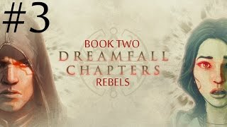 Dreamfall Chapters: Book Two - Rebels  Walkthrough part 3