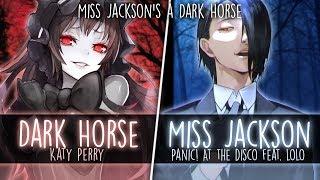 ◤Nightcore◢ ↬ Miss Jackson's a dark horse [Switching Vocals | MASHUP]