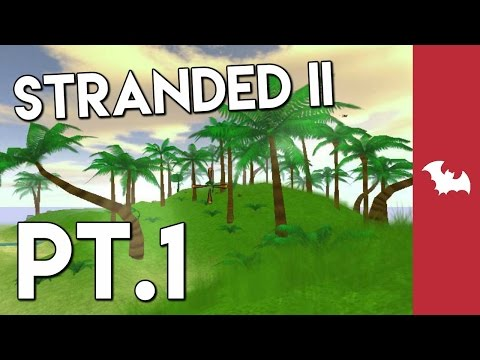 Stranded II Pt.1 - The First Day