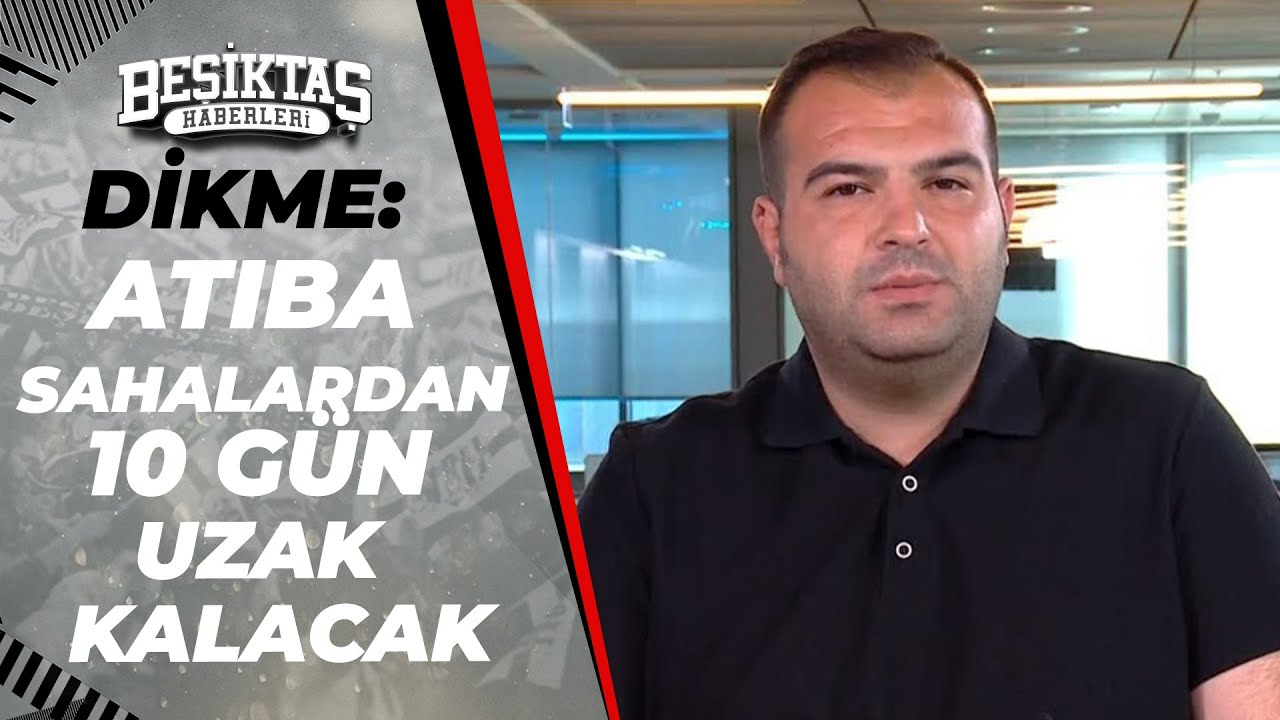 Sercan Dikme: ''Atiba Hutchinson En Az Sahalardan 10 Gün Uzak Kalacak''