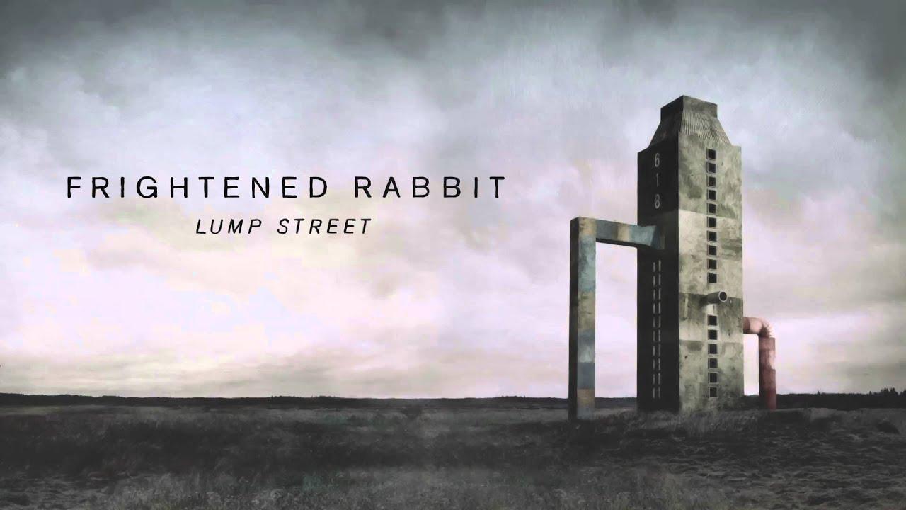 frightened-rabbit-lump-street-official-audio-frightened-rabbit
