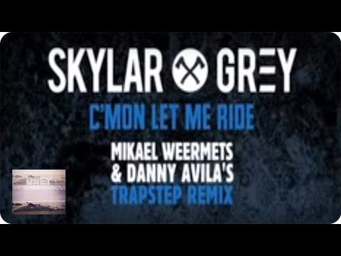 C'mon Let Me Ride Ft. Eminem (Mikael Weermets & Danny Avila's Trapstep Remix) | Skylar Grey