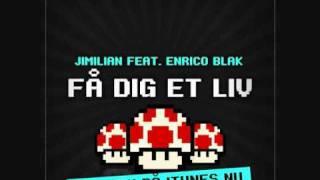 Jimilian feat. Enrico Blak - Få dig et liv