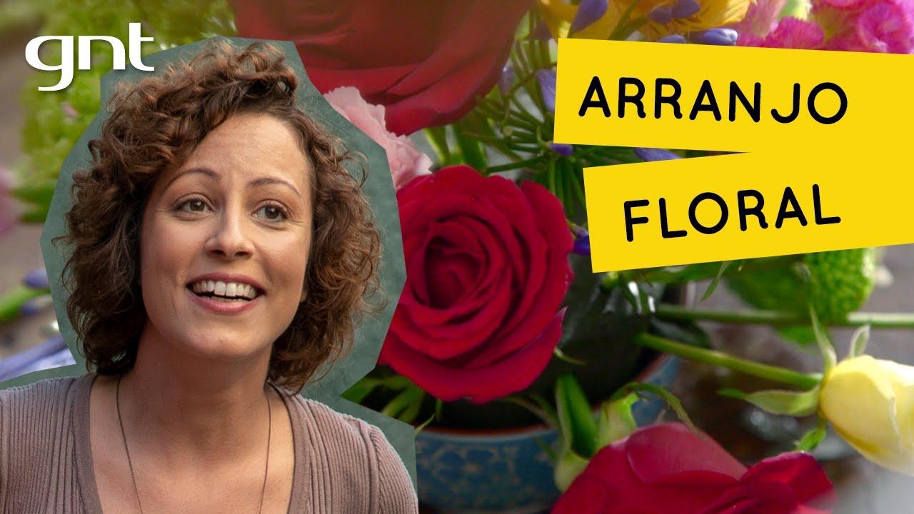 Como fazer um arranjo com flores para decorar a casa   Jardinagem   Carol Costa