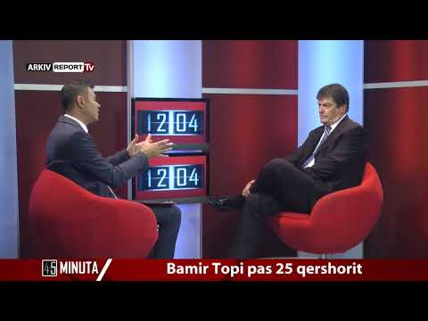 Report Tv - 45 Minuta, i ftuar Bamir Topi