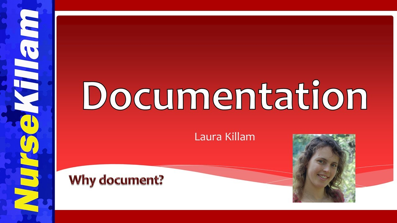 Documentation Part 1: Importance and Nursing Responsibilities