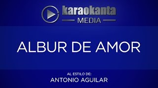 Karaokanta - Antonio Aguilar - Albur de amor