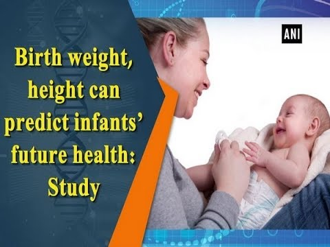 Birth weight, height can predict infants' future health: Study