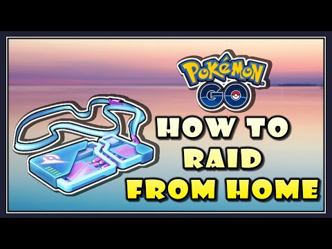 How To Raid From Home In Pokemon GO - Pokemon GO Remote Raiding