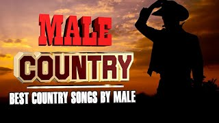 Best Classic Country Song By Male Singers - Greatest Country Music By Male