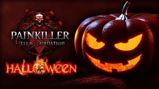 ➥PAINKILLER: HELL & DAMNATION ▪ HALLOWEEN SPECIAL LEVEL