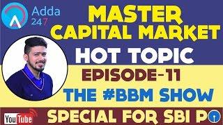 BBM || MASTER IN CAPITAL MARKET || SBI PO 2017 || EPISODE 11