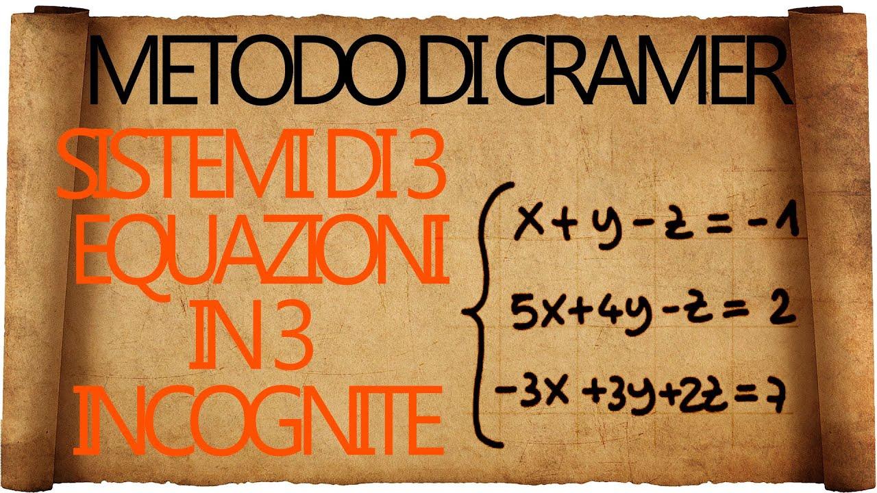 Sistemi  metodo di Cramer e sistemi di 3 equazioni in 3 incognite  YouTube