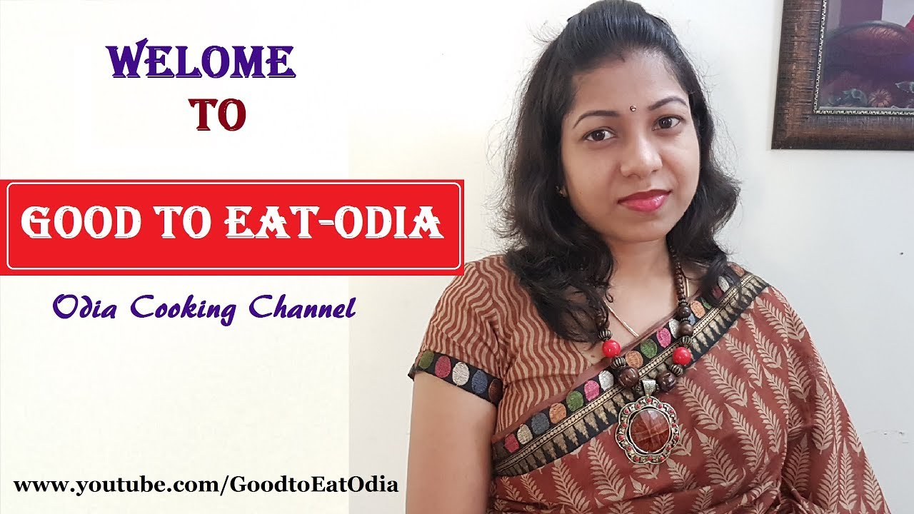 Welcome to Good to Eat-Odia | Thank you 2 Lakhs Subscribers 😊 l Odia  cooking channel