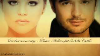 Que duermas conmigo - Patricio Arellano feat. Isabella Castillo (lyrics - Letra) + trad. in ita (HD)