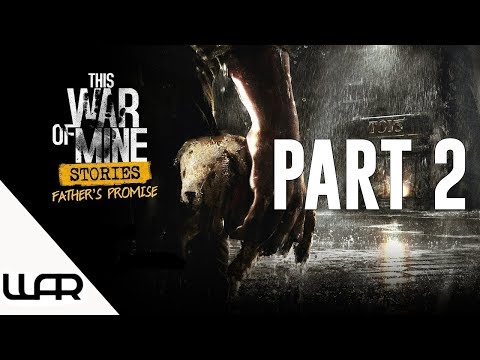 🐶 A FATHER'S PROMISE - PART 2 - THIS WAR OF MINE STORIES