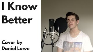 """I Know Better"" - an Awesome John Legend Cover by Daniel Lowe"