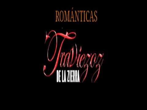 Traviezoz de la sierra romanticas mix #2