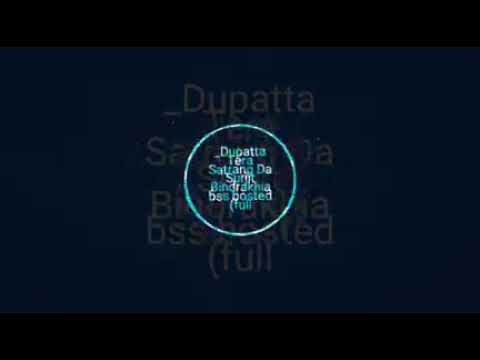 Dupatta Tera Satrang Da (BASS BOOSTED) SURJIT BINDRAKHIA | FULL PUNJABI SONG