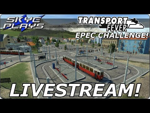 Transport Fever EPEC Challenge ►Live Stream 8th October 2017
