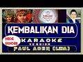Lagu Karaoke KEMBALIKAN DIA nada RENDAH versi FAUL LIDA