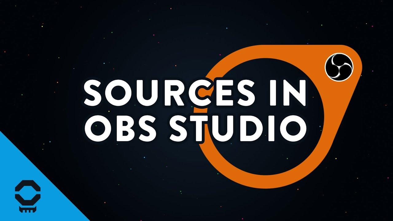 In-depth Look At Sources in OBS Studio - Nerd or Die