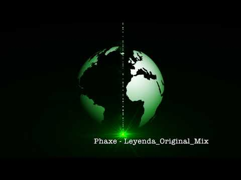 Phaxe - Leyenda (Original Mix)