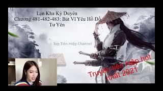 Lạn Kha Kỳ Duyên - Chương 481-482-483 || Truyện Tiên Hiệp Hay Nhất 2021 [Đọc truyện/audio]