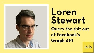 Loren Stewart: Query the sh*t out of Facebook