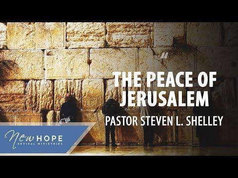 pray-for-the-peace-of-jerusalem- -pastor-steven-l.-shelley