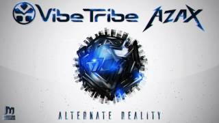 Azax & Vibetribe  - Alternate Reality