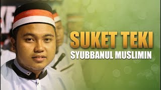 """ Terbaru "" Suket Teki   Voc. Hendra   Syubbanul Muslimin."